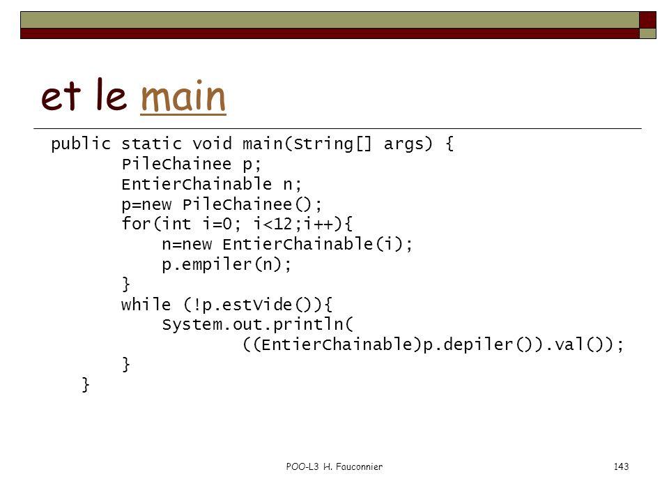 et le main public static void main(String[] args) { PileChainee p;